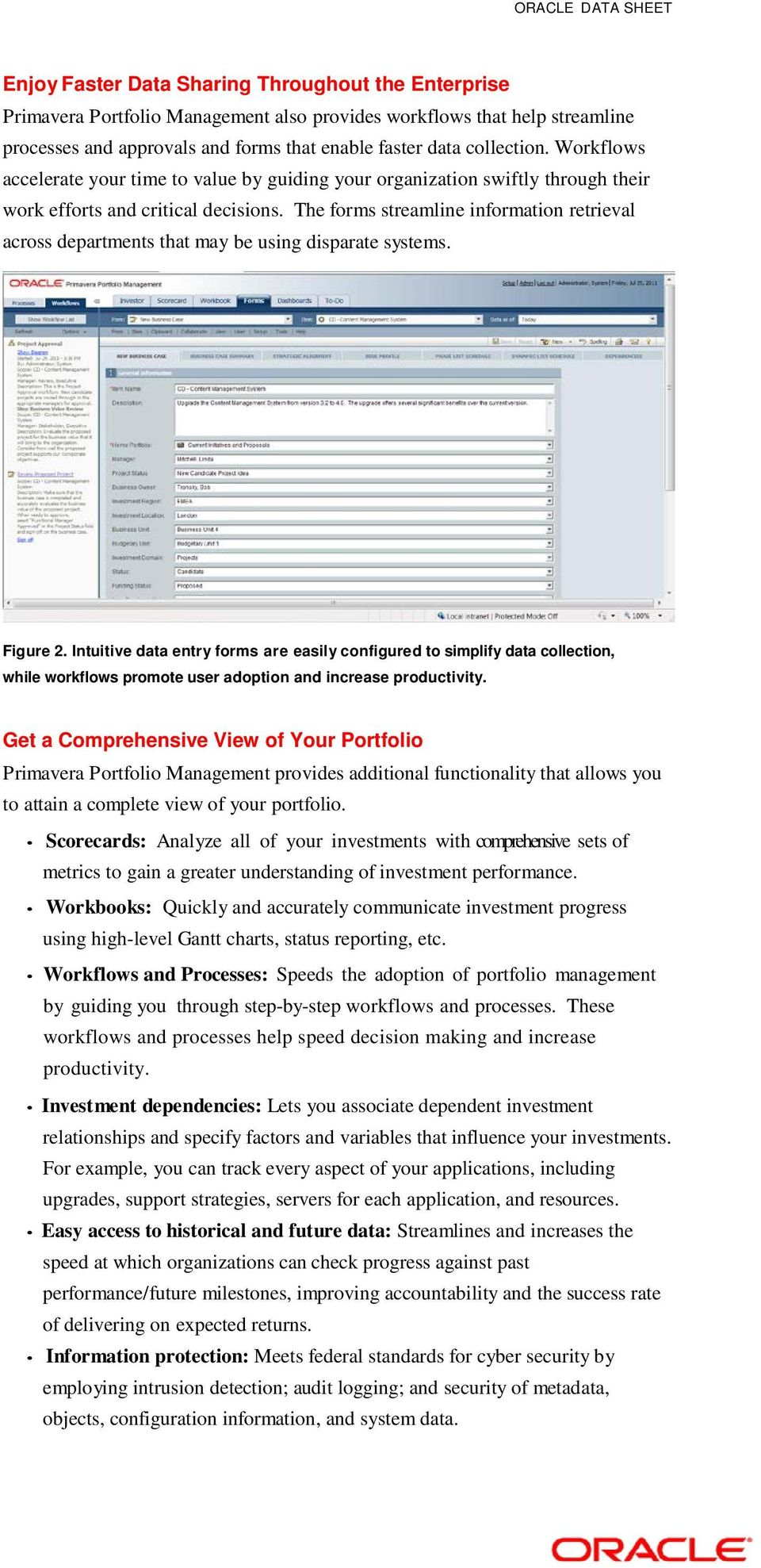 The forms streamline information retrieval across departments that may be using disparate systems. Figure 2.