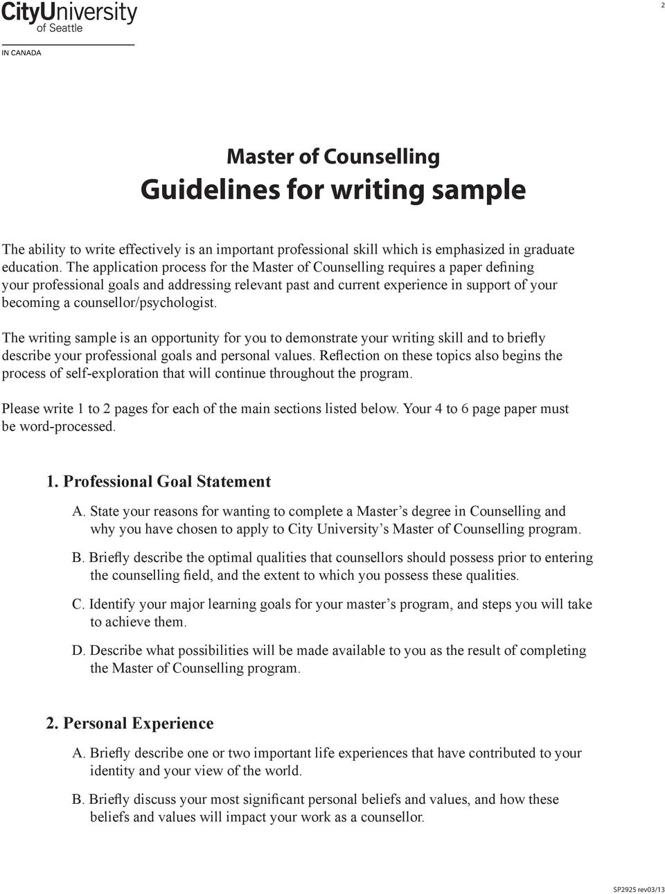 counsellor/psychologist. The writing sample is an opportunity for you to demonstrate your writing skill and to briefly describe your professional goals and personal values.