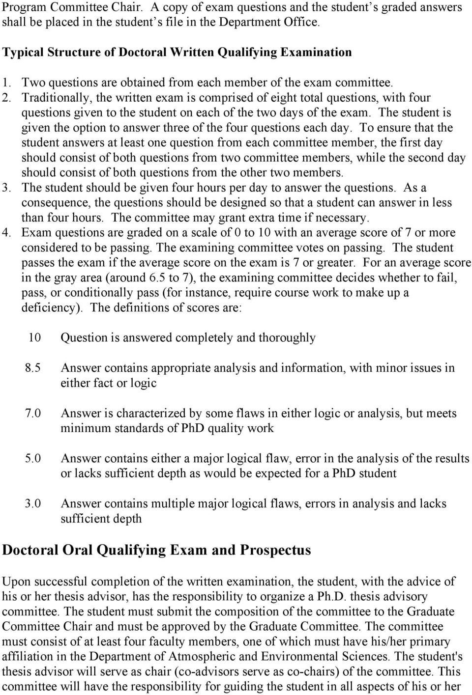 Traditionally, the written exam is comprised of eight total questions, with four questions given to the student on each of the two days of the exam.