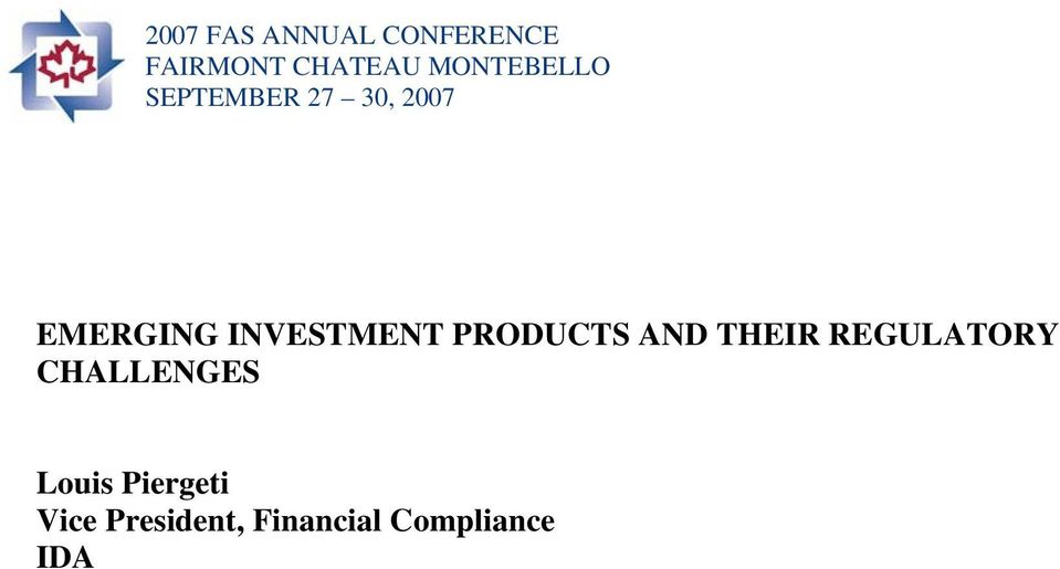 INVESTMENT PRODUCTS AND THEIR REGULATORY