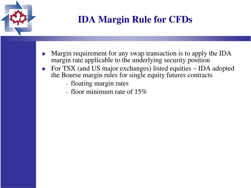 TSX (and US major exchanges) listed equities IDA adopted the Bourse margin