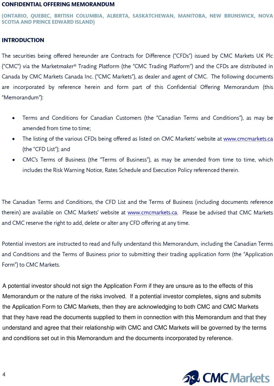 Markets Canada Inc. ( CMC Markets ), as dealer and agent of CMC.