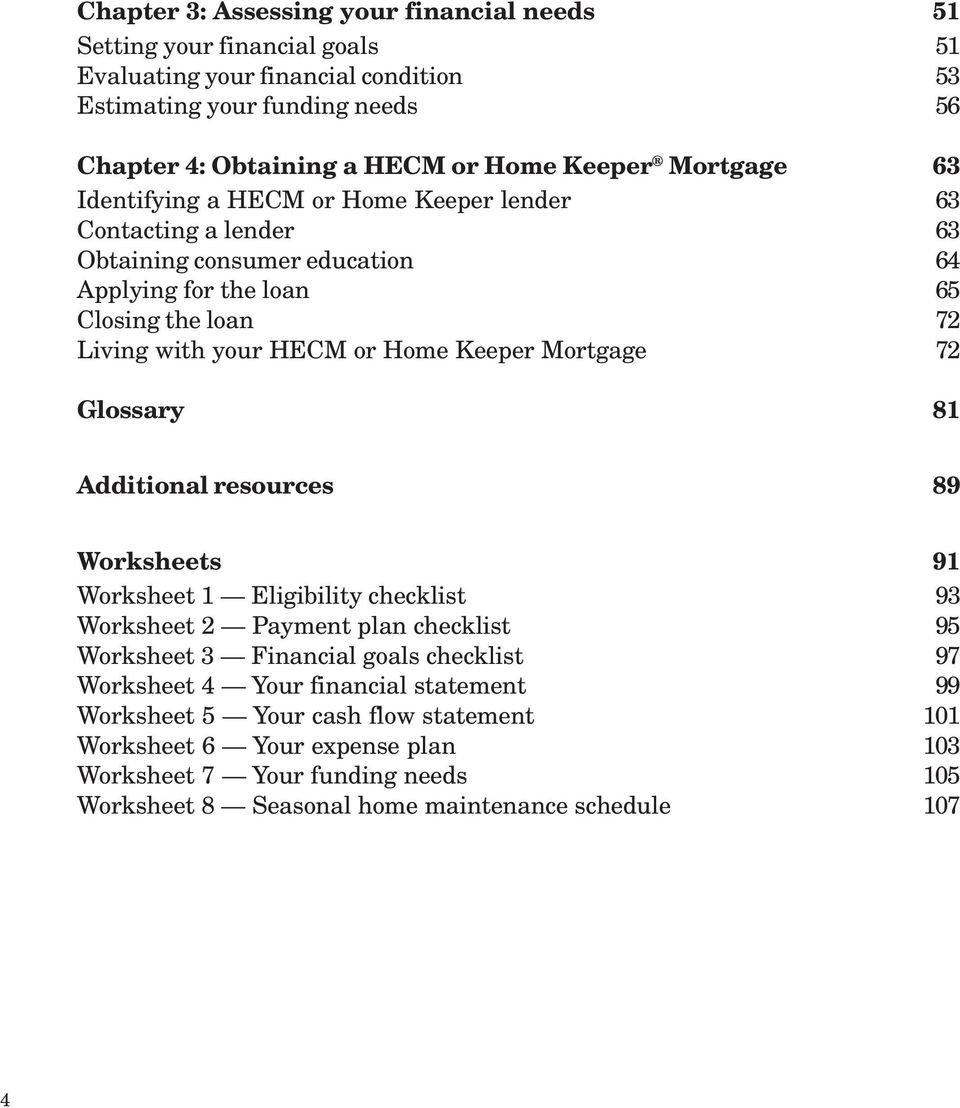 Keeper Mortgage 72 Glossary 81 Additional resources 89 Worksheets 91 Worksheet 1 Eligibility checklist 93 Worksheet 2 Payment plan checklist 95 Worksheet 3 Financial goals checklist 97