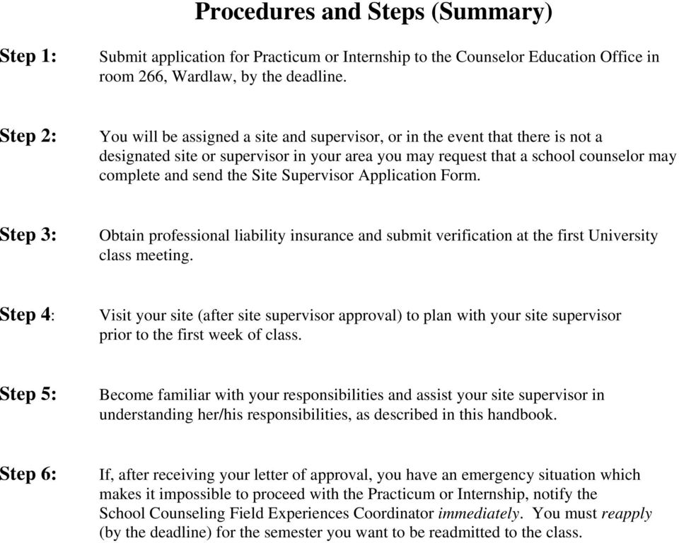 Site Supervisor Application Form. Step 3: Obtain professional liability insurance and submit verification at the first University class meeting.