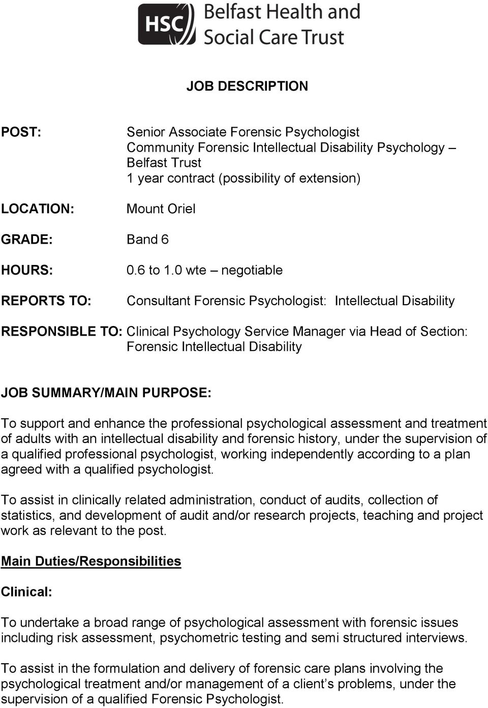 0 wte negotiable Consultant Forensic Psychologist: Intellectual Disability RESPONSIBLE TO: Clinical Psychology Service Manager via Head of Section: Forensic Intellectual Disability JOB SUMMARY/MAIN