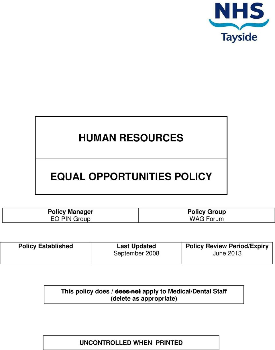 Policy Review Period/Expiry June 2013 This policy does / does not apply