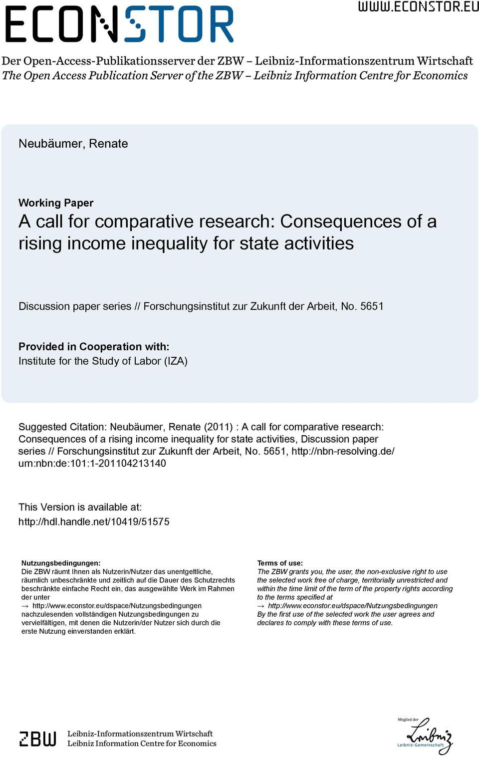 No 5651 Provided in Cooperation with: Institute for the Study of Labor (IZA) Suggested Citation: Neubäumer, Renate (011) : A call for comparative research: Consequences of a rising income inequality