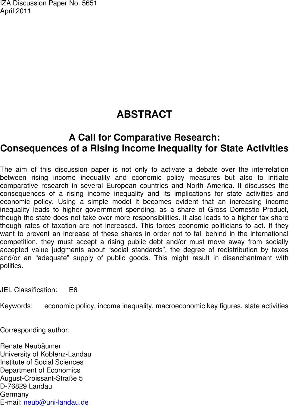 discusses the consequences of a rising income inequality and its implications for state activities and economic policy Using a simple model it becomes evident that an increasing income inequality