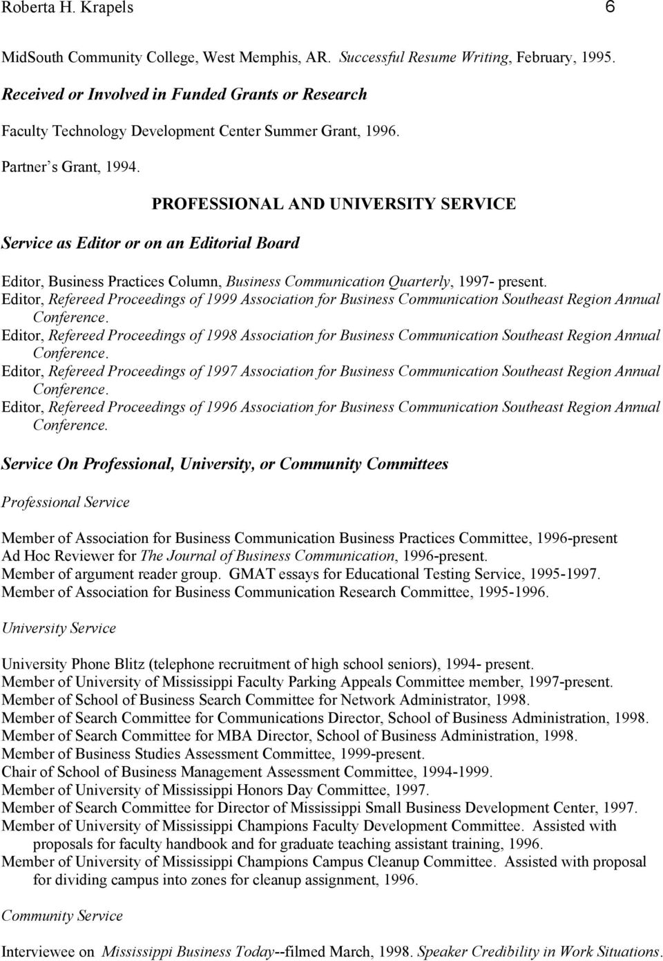 Service as Editor or on an Editorial Board PROFESSIONAL AND UNIVERSITY SERVICE Editor, Business Practices Column, Business Communication Quarterly, 1997- present.
