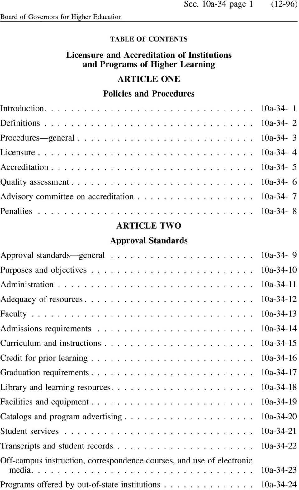 .. 10a-34-2 Procedures general... 10a-34-3 Licensure... 10a-34-4 Accreditation... 10a-34-5 Quality assessment... 10a-34-6 Advisory committee on accreditation... 10a-34-7 Penalties.