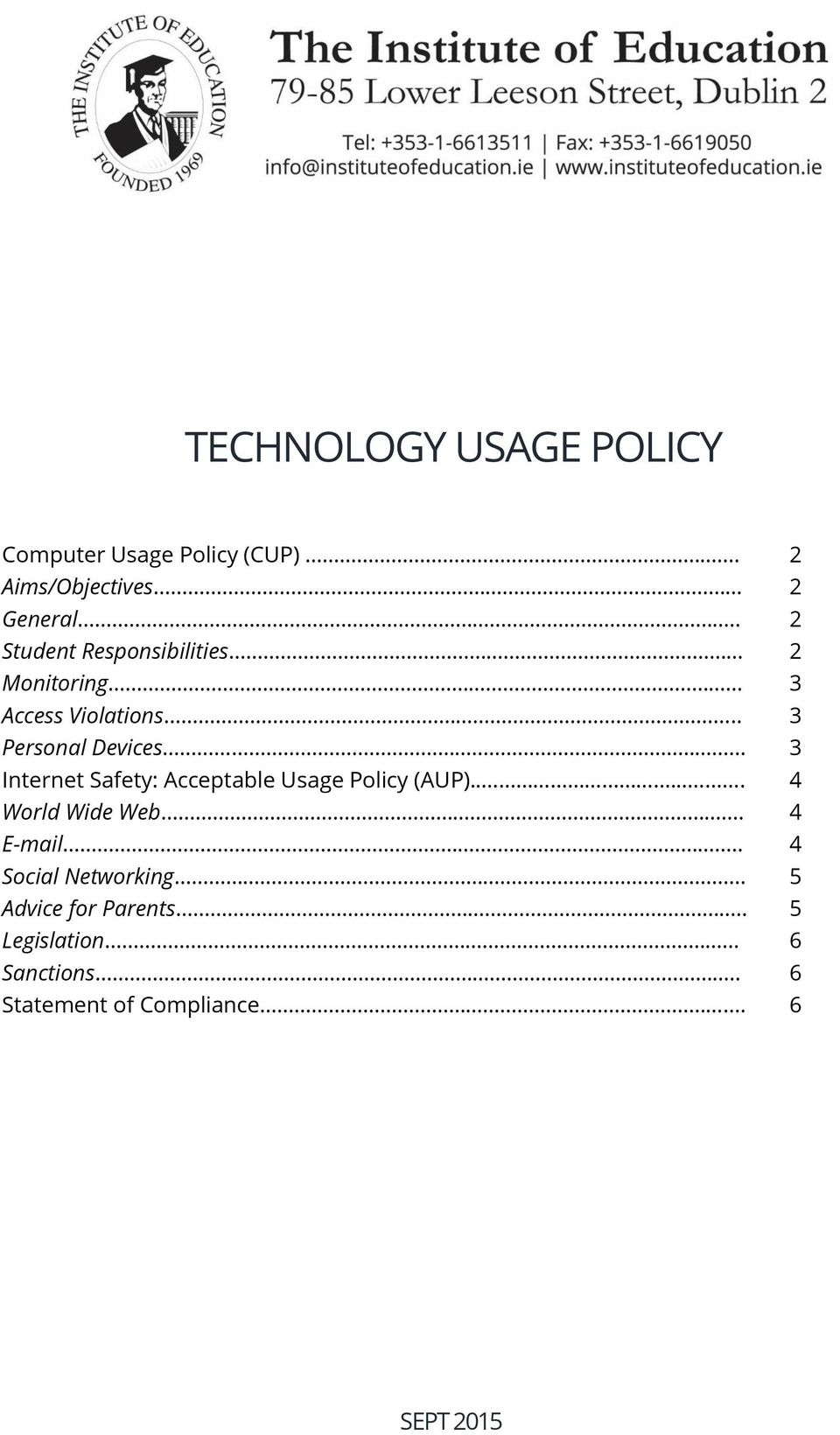 .. 3 Personal Devices 3 Internet Safety: Acceptable Usage Policy (AUP)..... 4 World Wide Web.