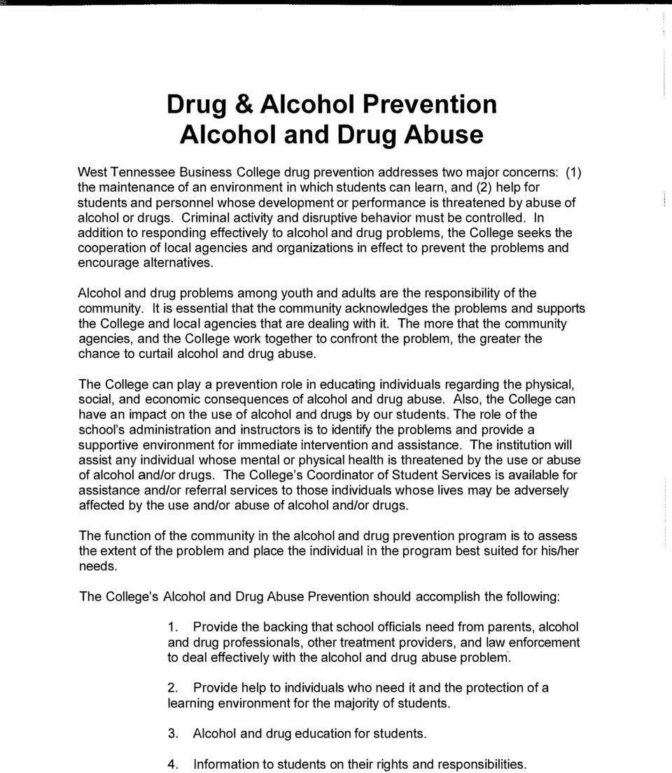 In addition to responding effectively to alcohol and drug problems, the College seeks the cooperation of local agencies and organizations in effect to prevent the problems and encourage alternatives.