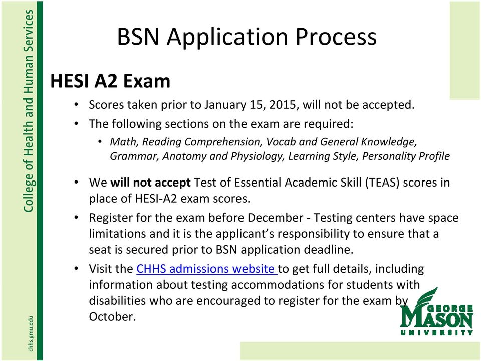 accept Test of Essential Academic Skill (TEAS) scores in place of HESI A2 exam scores.