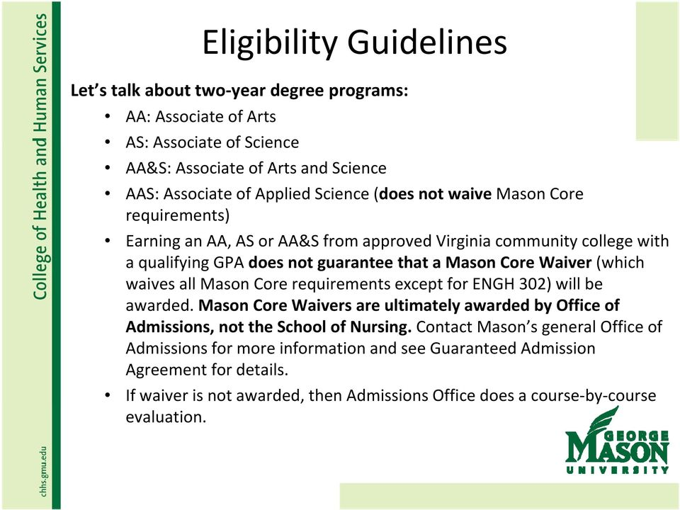 waives all Mason Core requirements except for ENGH 302) will be awarded. Mason Core Waivers are ultimately awarded by Office of Admissions, not the School of Nursing.