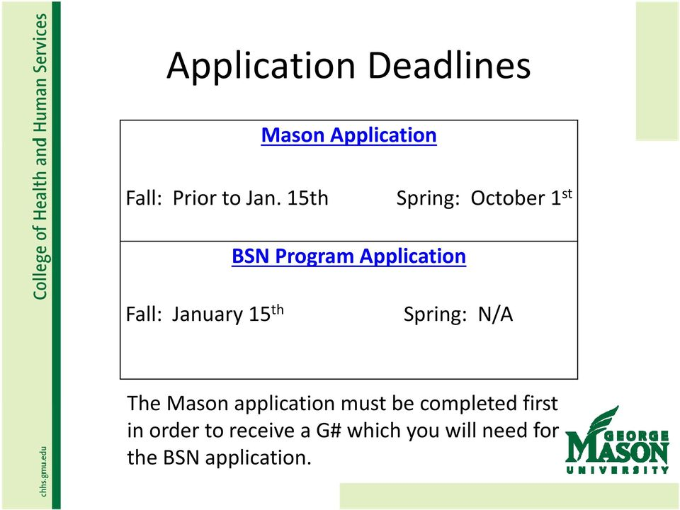 15 th Spring: N/A The Mason application must be completed first