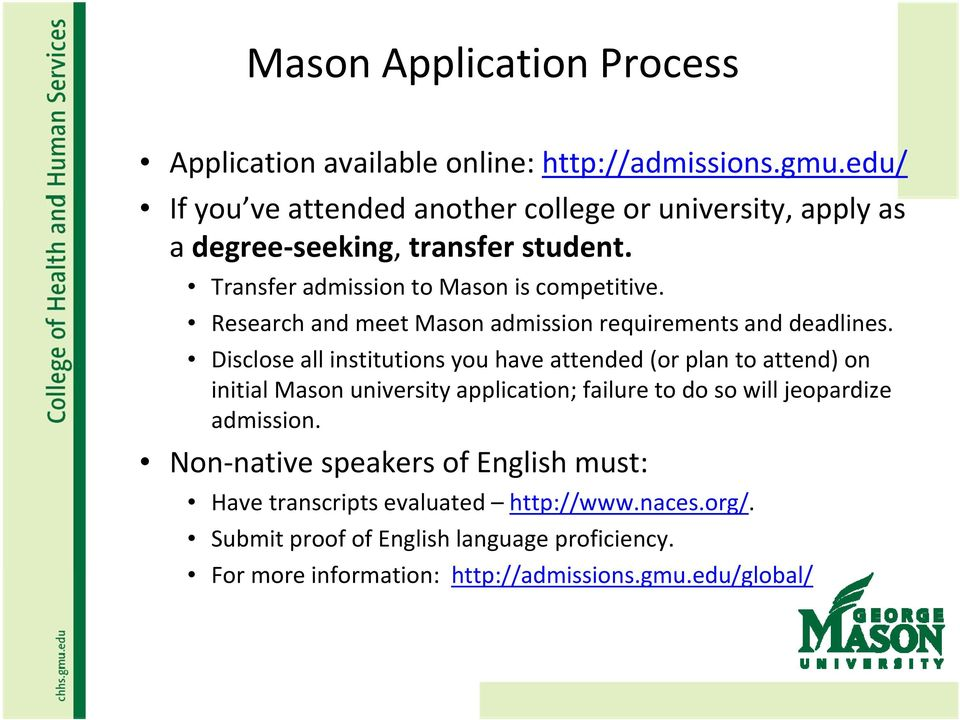 Research and meet Mason admission requirements and deadlines.