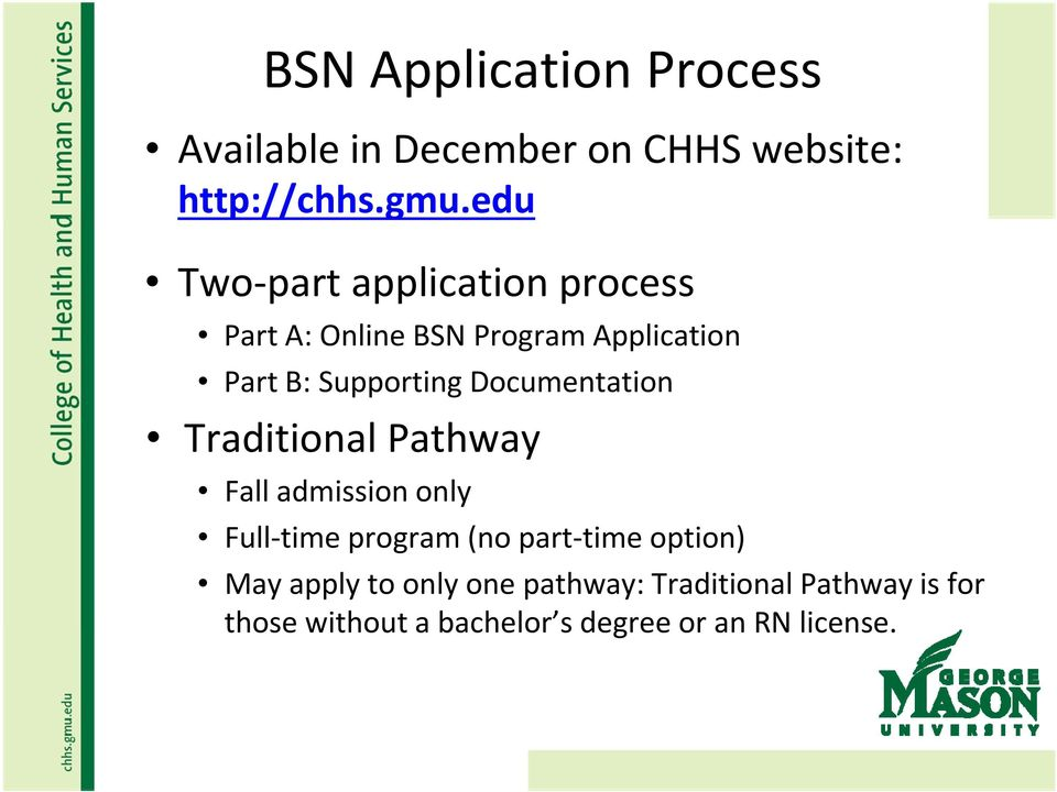 Documentation Traditional Pathway Fall admission only Full time program (no part time option)