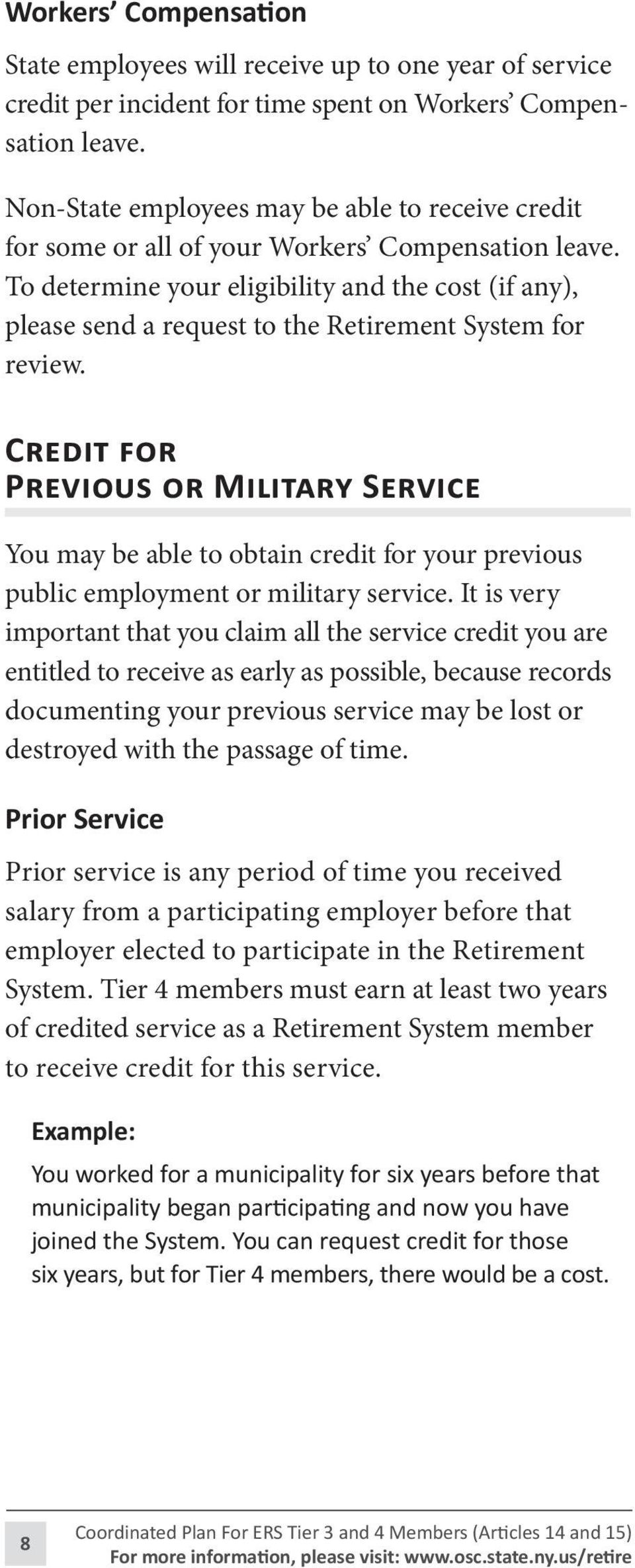 To determine your eligibility and the cost (if any), please send a request to the Retirement System for review.