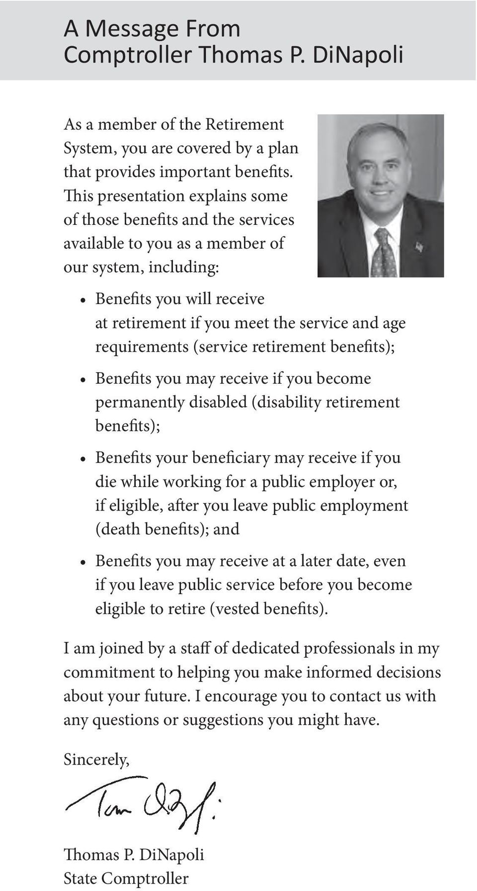 requirements (service retirement benefits); Benefits you may receive if you become permanently disabled (disability retirement benefits); Benefits your beneficiary may receive if you die while