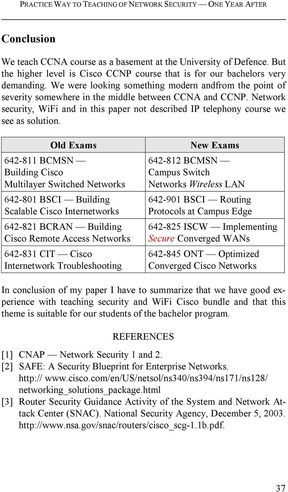PRACTICE WAY TO TEACHING OF NETWORK SECURITY ONE YEAR AFTER