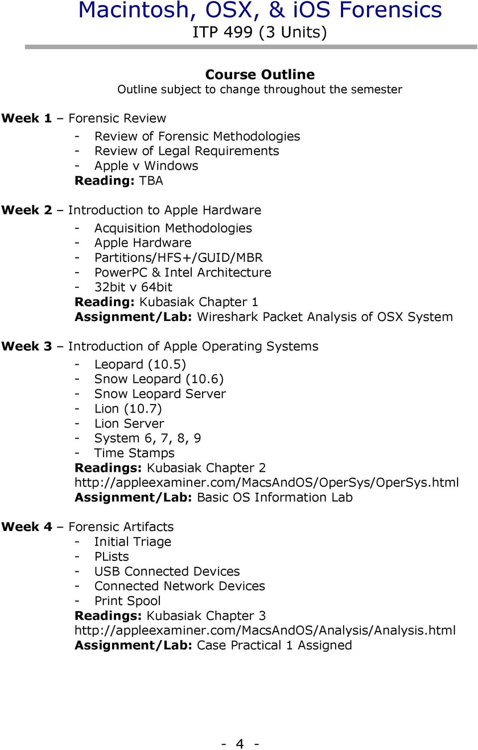 64bit Reading: Kubasiak Chapter 1 Assignment/Lab: Wireshark Packet Analysis of OSX System Week 3 Introduction of Apple Operating Systems - Leopard (10.5) - Snow Leopard (10.