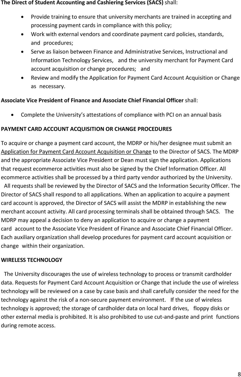 Technology Services, and the university merchant for Payment Card account acquisition or change procedures; and Review and modify the Application for Payment Card Account Acquisition or Change