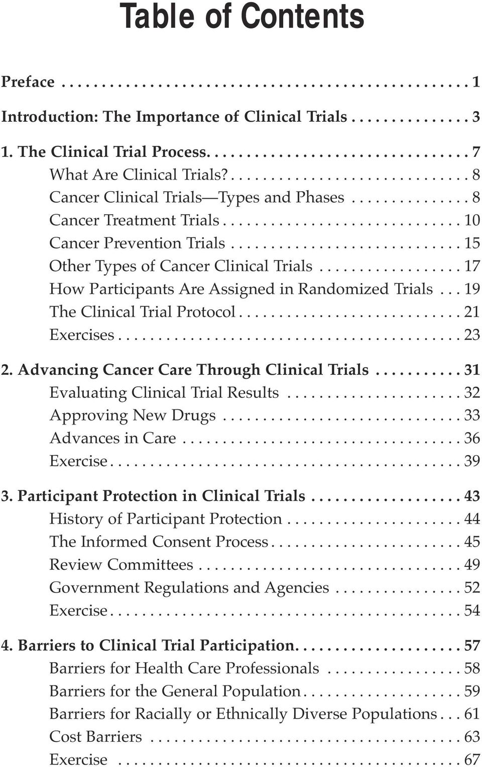 ............................. 10 Cancer Prevention Trials............................. 15 Other Types of Cancer Clinical Trials.................. 17 How Participants Are Assigned in Randomized Trials.