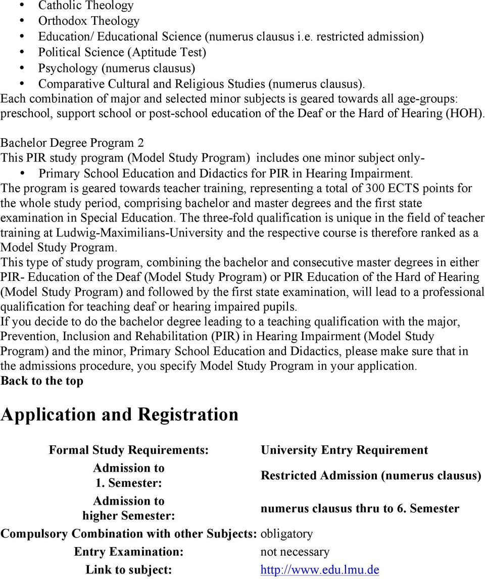 Bachelor Degree Program 2 This PIR study program (Model Study Program) includes one minor subject only- Primary School Education and Didactics for PIR in Hearing Impairment.