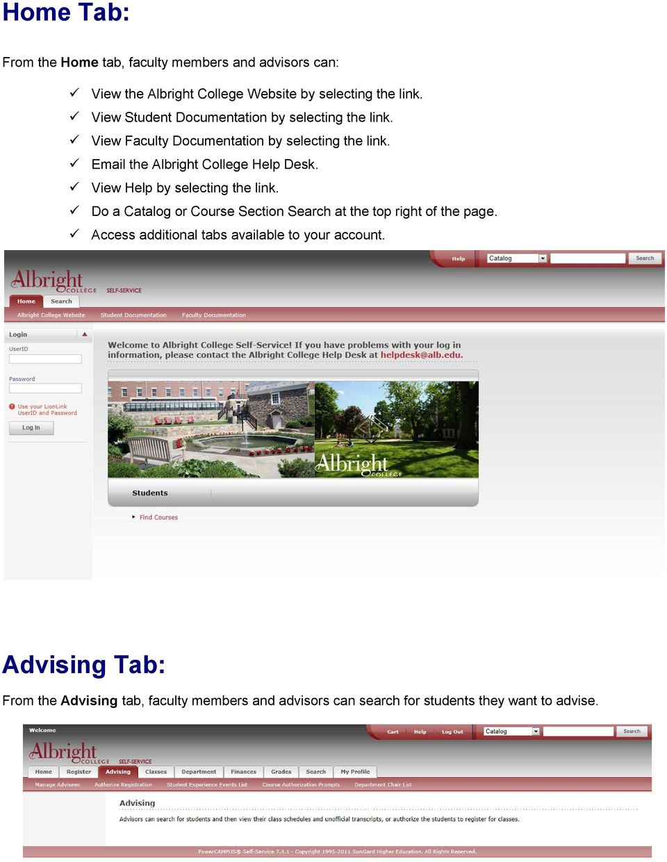 Email the Albright College Help Desk. View Help by selecting the link.