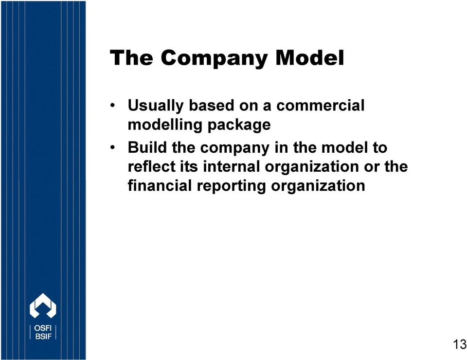 company in the model to reflect its