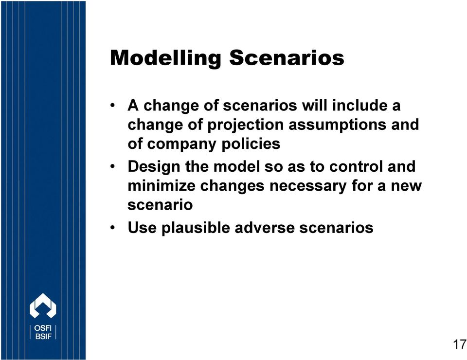 Design the model so as to control and minimize changes