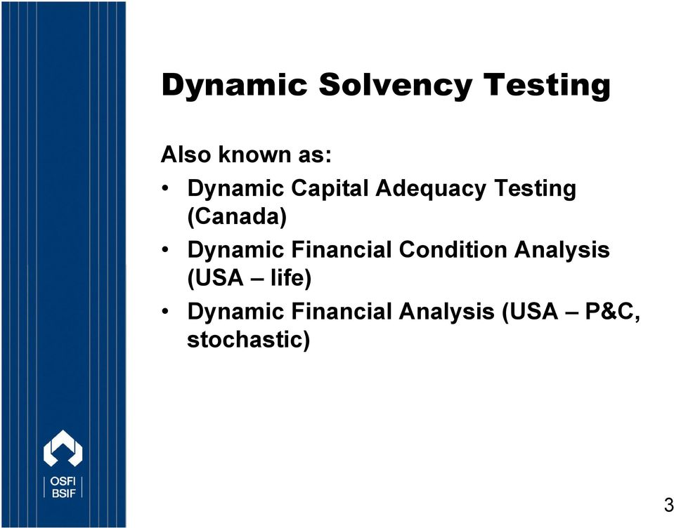 Dynamic Financial Condition Analysis (USA