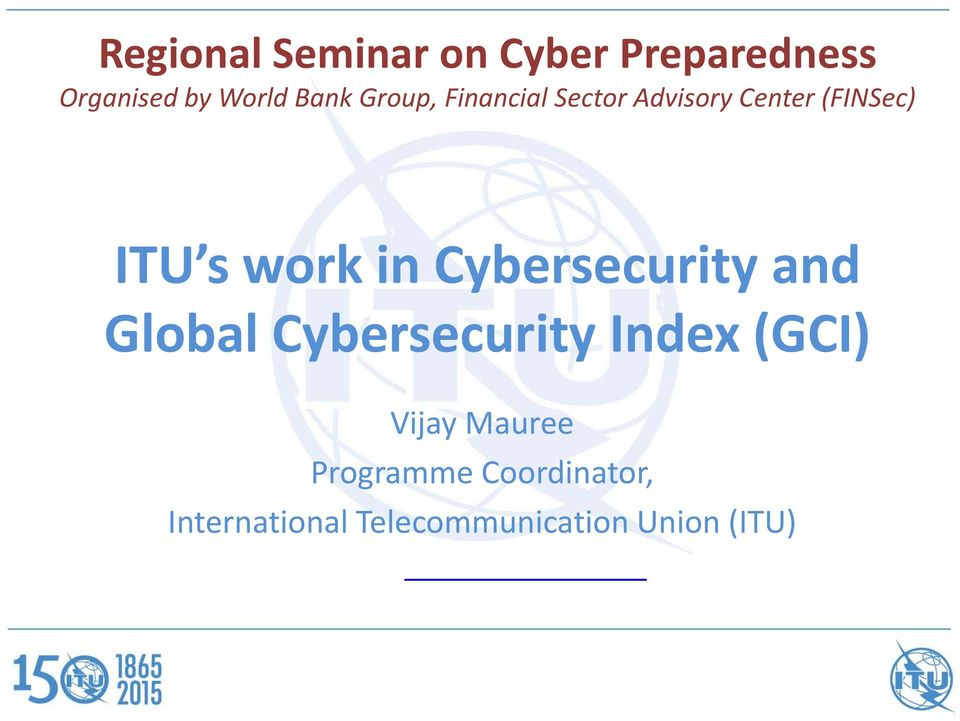 Cybersecurity and Global Cybersecurity Index (GCI) Vijay Mauree