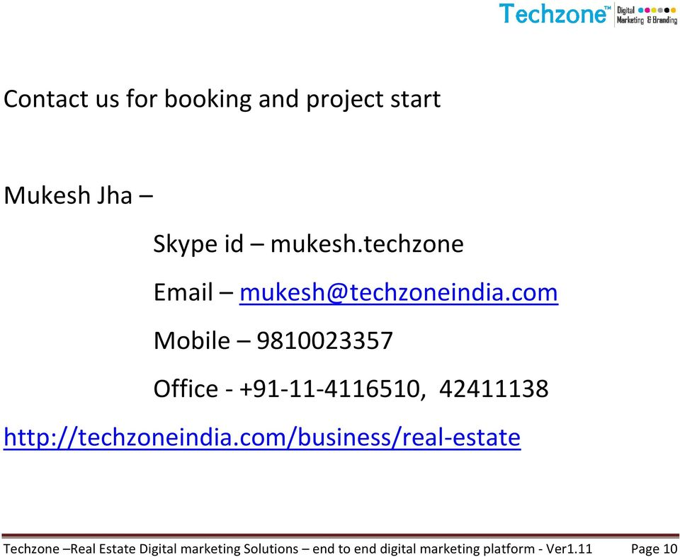 com Mobile 9810023357 Office - +91-11-4116510, 42411138 http://techzoneindia.