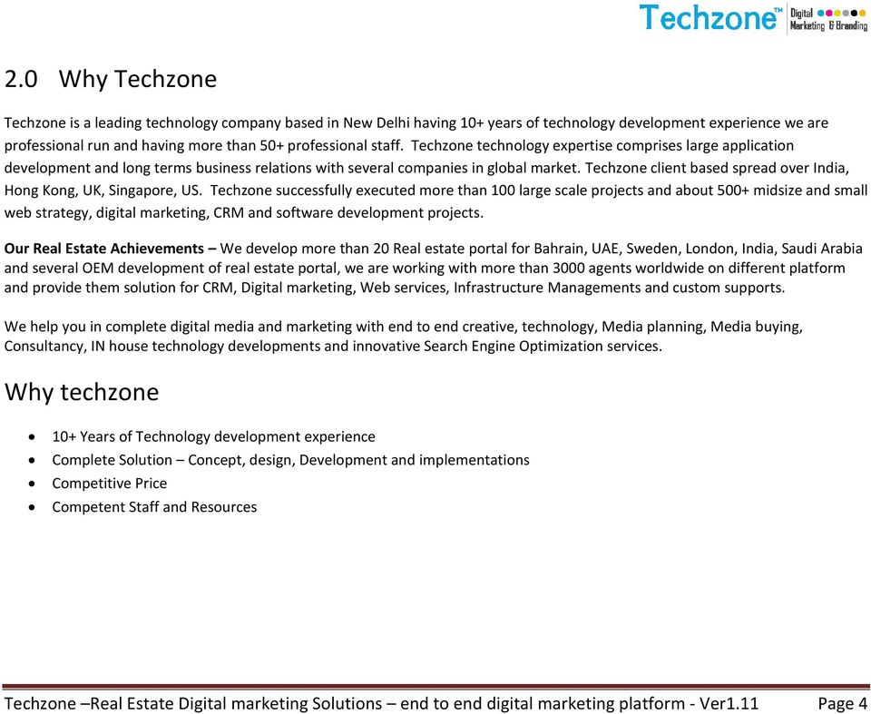 Techzone client based spread over India, Hong Kong, UK, Singapore, US.
