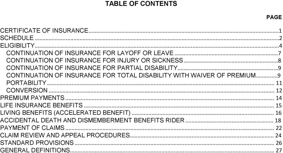 ..9 CONTINUATION OF INSURANCE FOR TOTAL DISABILITY WITH WAIVER OF PREMIUM...9 PORTABILITY... 11 CONVERSION... 12 PREMIUM PAYMENTS.