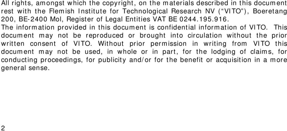 This document may not be reproduced or brought into circulation without the prior written consent of VITO.
