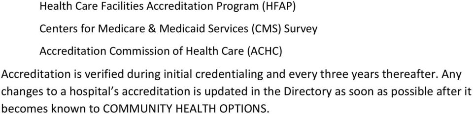 initial credentialing and every three years thereafter.