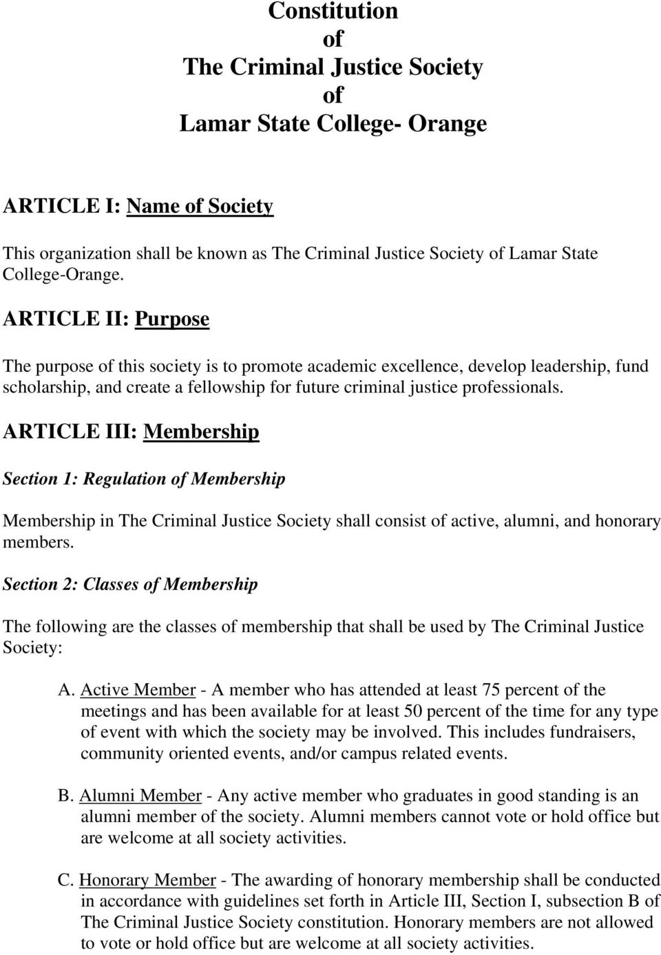 ARTICLE III: Membership Section 1: Regulation of Membership Membership in The Criminal Justice Society shall consist of active, alumni, and honorary members.