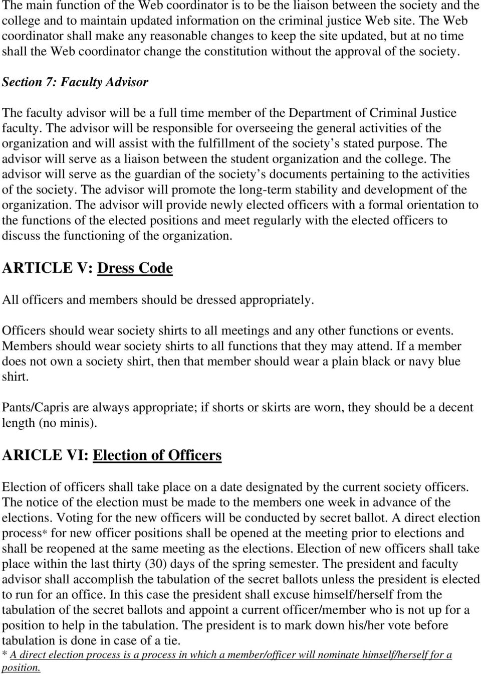 Section 7: Faculty Advisor The faculty advisor will be a full time member of the Department of Criminal Justice faculty.