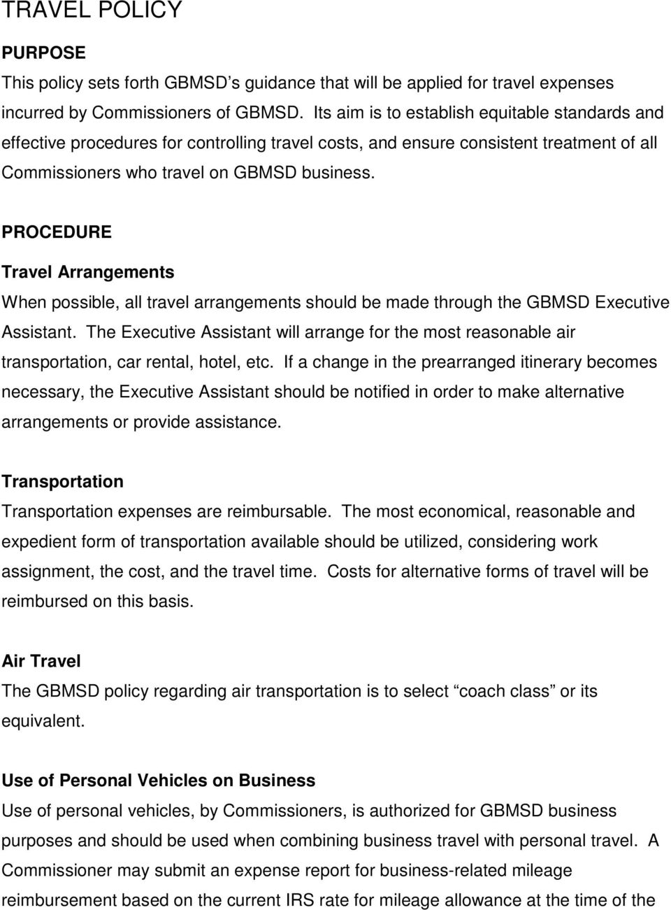 PROCEDURE Travel Arrangements When possible, all travel arrangements should be made through the GBMSD Executive Assistant.