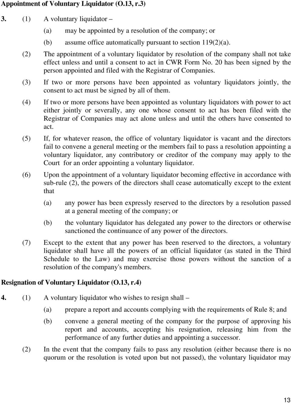 20 has been signed by the person appointed and filed with the Registrar of Companies.