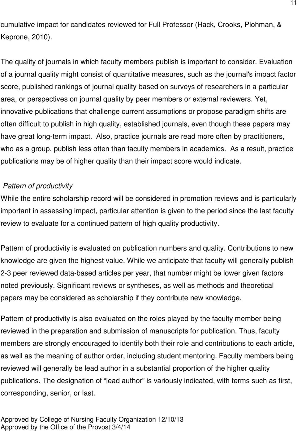 particular area, or perspectives on journal quality by peer members or external reviewers.