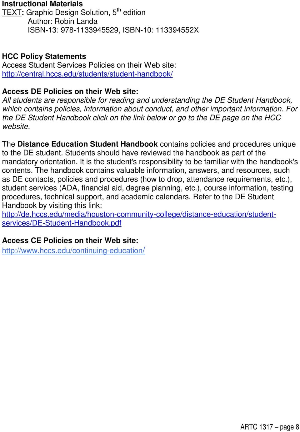 edu/students/student-handbook/ Access DE Policies on their Web site: All students are responsible for reading and understanding the DE Student Handbook, which contains policies, information about