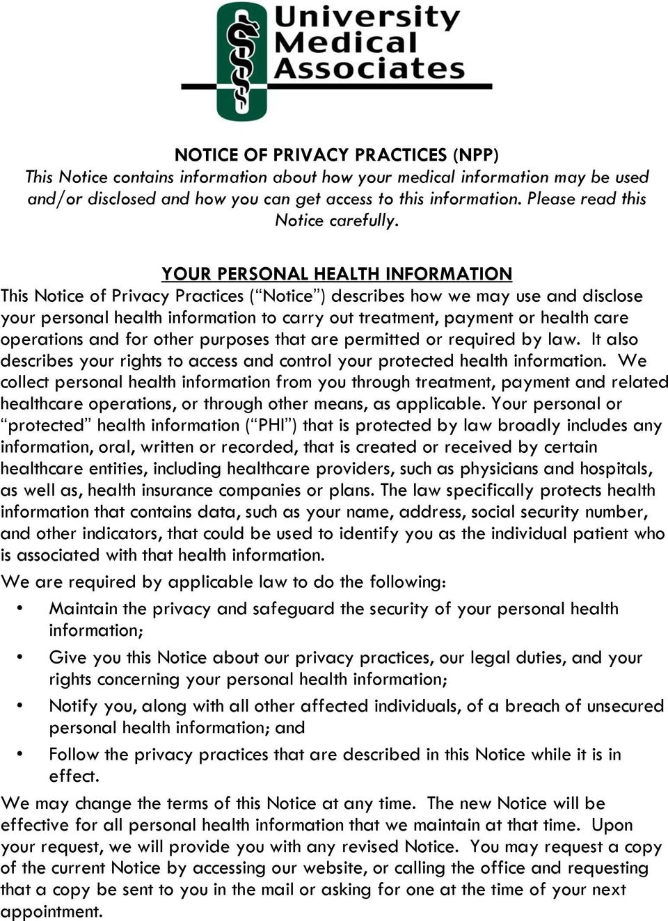 YOUR PERSONAL HEALTH INFORMATION This Notice of Privacy Practices ( Notice ) describes how we may use and disclose your personal health information to carry out treatment, payment or health care
