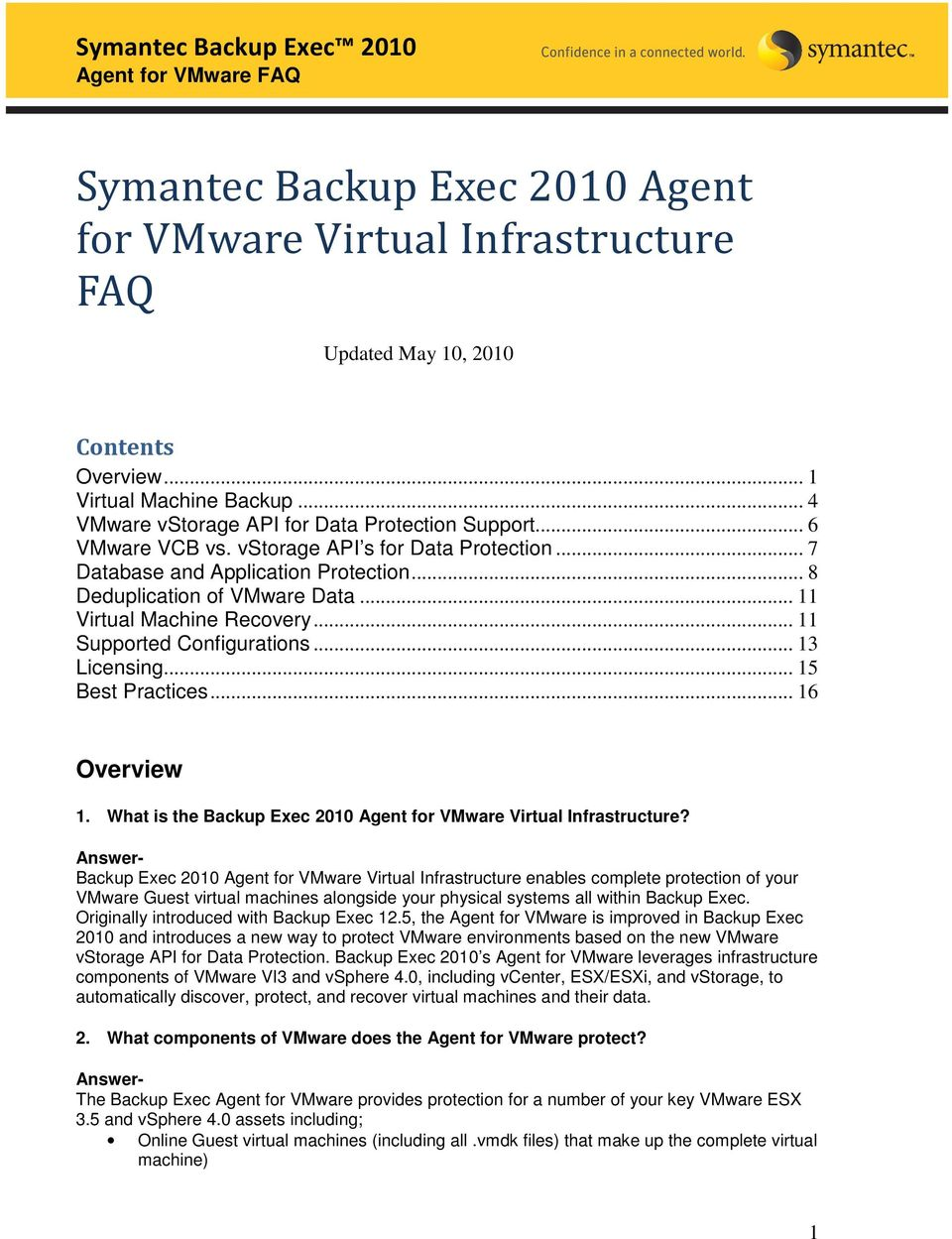 .. 13 Licensing... 15 Best Practices... 16 Overview 1. What is the Backup Exec 2010 Agent for VMware Virtual Infrastructure?