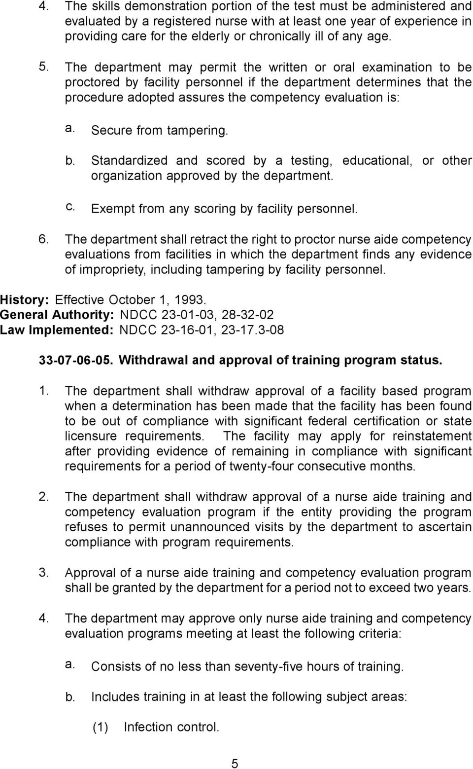 The department may permit the written or oral examination to be proctored by facility personnel if the department determines that the procedure adopted assures the competency evaluation is: a.