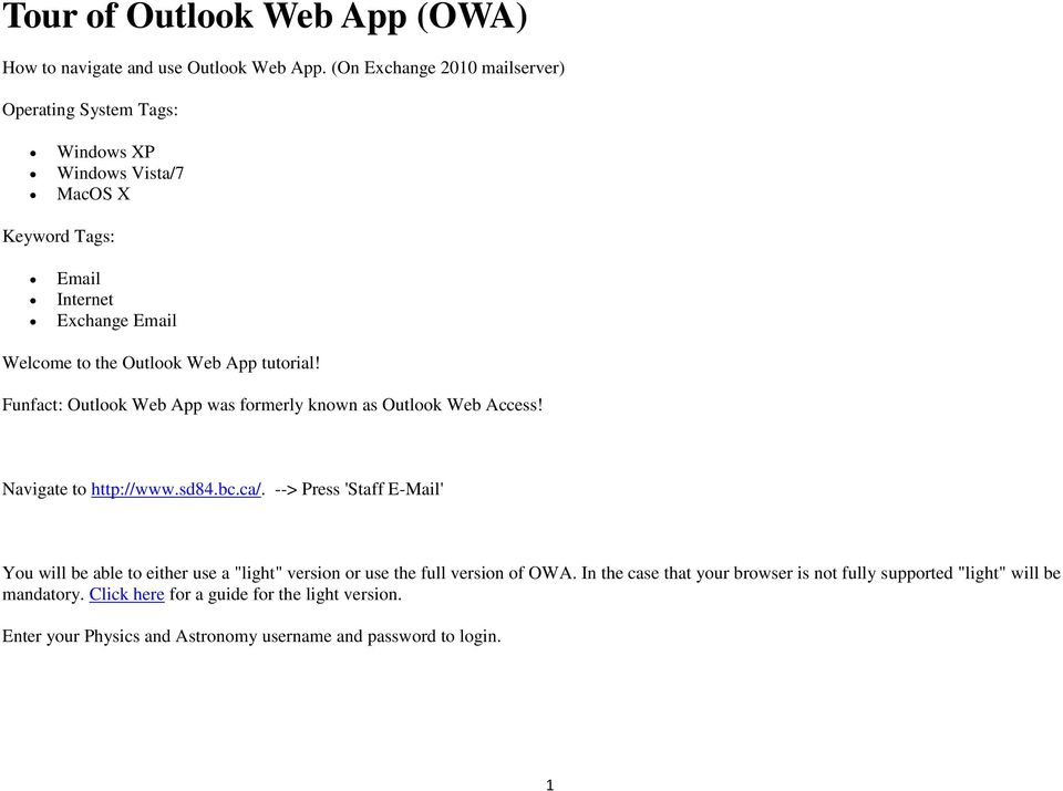 App tutorial! Funfact: Outlook Web App was formerly known as Outlook Web Access! Navigate to http://www.sd84.bc.ca/.