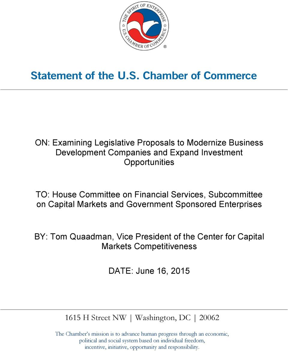 Center for Capital Markets Competitiveness DATE: June 16, 2015 1615 H Street NW Washington, DC 20062 The Chamber s mission is to advance
