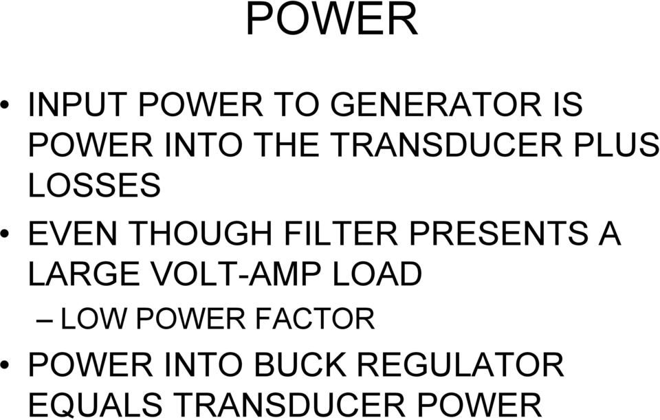PRESENTS A LARGE VOLT-AMP LOAD LOW POWER